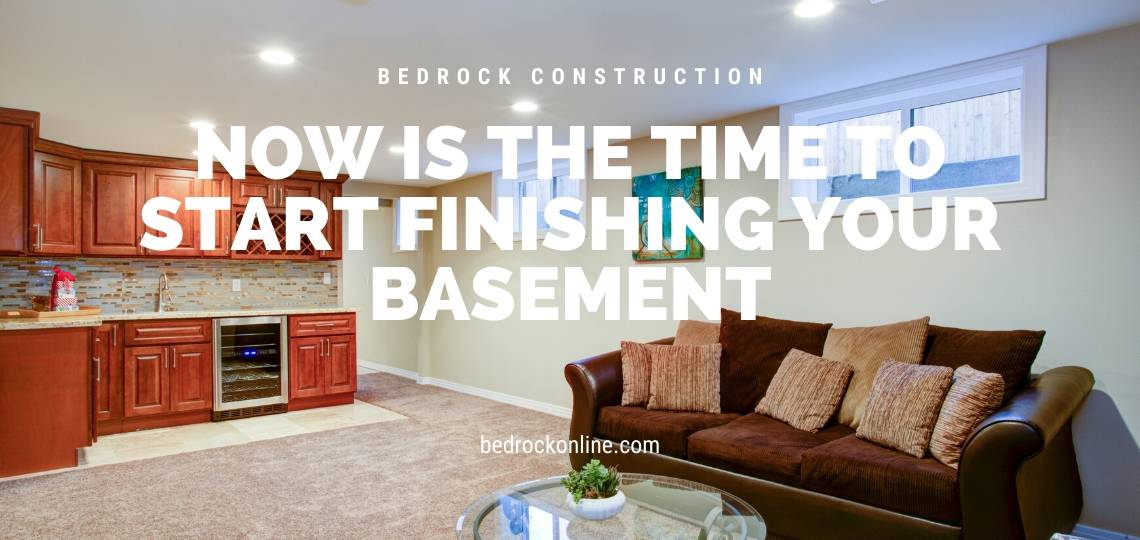 Now is the time to start Finishing your basement