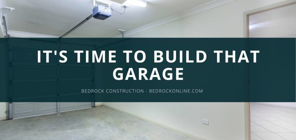 It's time to build that garage