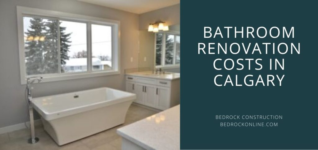 What Does A Bathroom Renovation Cost In Calgary Bedrock Construction Calgary