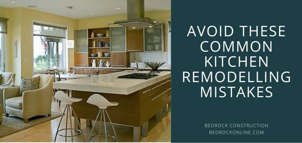Avoid these Common Kitchen Remodelling Mistakes