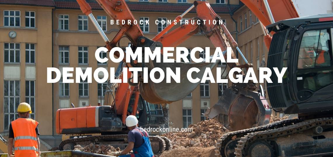Commercial Demolition Calgary - Bedrock Construction Calgary