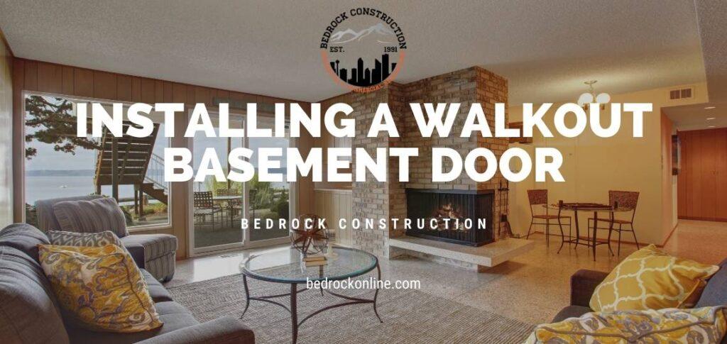 Installing a Walkout Basement Door